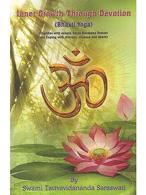 Inner Growth Through Devotion (Bhakti Yoga)