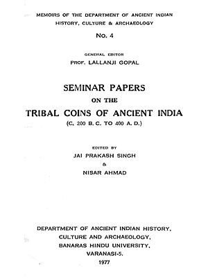 Seminar Papers on the Tribal Coins of Ancient India (C. 200 B.C. To 400 A.D.)