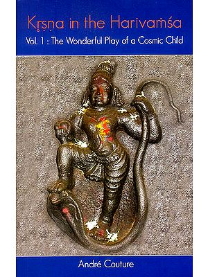Krsna in The Harivamsa (Vol. 1: The Wonderful Play of a Cosmic Child)