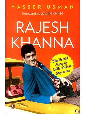 Rajesh Khanna (The Untold Story of India's First Supterstar)