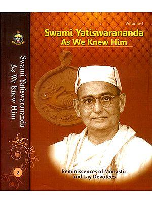Swami Yatiswarananda - As We Knew Him: Reminiscences of Monastic and Lay Devotees (Set of 2 Volumes)