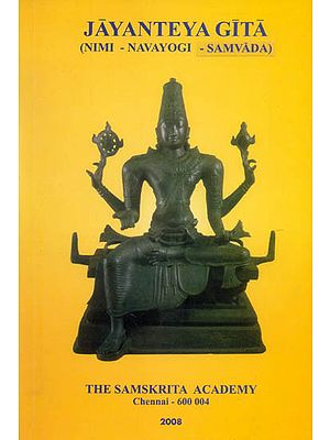 Jayanteya Gita: Nimi-Navayogi-Samvada (From the Srimad Bhagavatam)