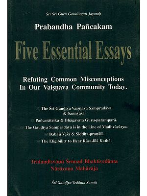 Prabandha Pancakam: Five Essential Essays (Refuting Common Misconceptions in our Vaisnava Community Today)