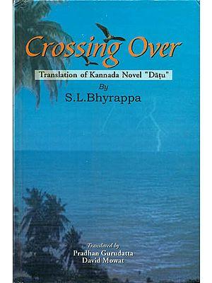 Crossing Over  - Translation of Kannada Novel 'Datu'
