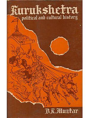 Kurukshetra - Political and Cultural History (An Old Book)