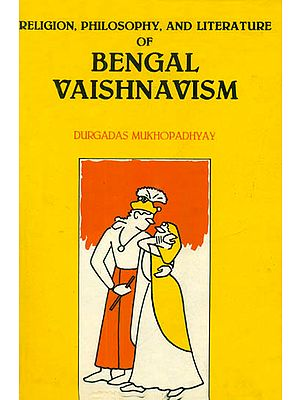Religion, Philosophy and Literature of Bengal Vaishnavism (An Old and Rare Book)