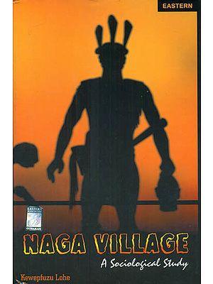 Naga Village (A Sociological Study)