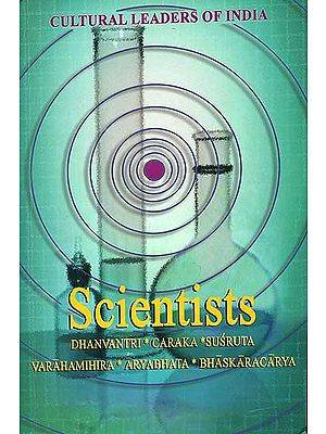 Scientists (Dhanvantri, Caraka, Susruta, Varahamihira, Aryabhata, Bhaskaracarya)