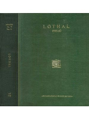 Lothal: A Harappan Port Town 1955-62 (Set of 2 Volumes )