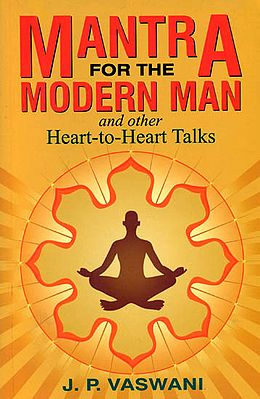 Mantra for the Modern Man and other Heart-to-Heart Talks
