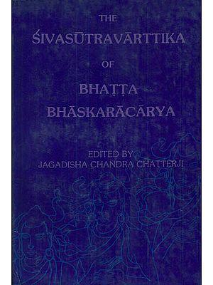 The Sivasutra Varttika of Bhatta Bhaskaracarya