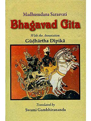 Bhagavad-Gita with the Commentary of Madhusudan Saraswati