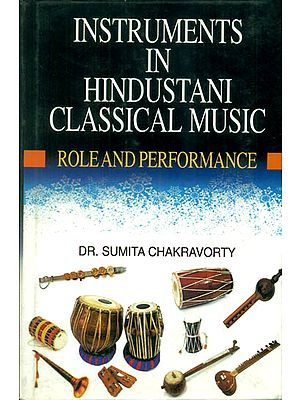 Instruments in Hindustani Classical Music (Role and Performance)