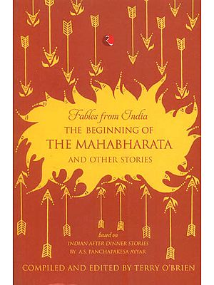 The Beginning of The Mahabharata and Other Stories (Fables from India)