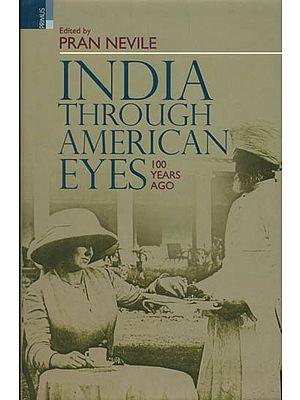 India Through American Eyes (100 Years Ago)