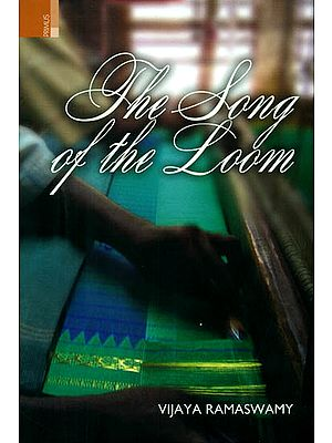 The Song of The Loom (Weaver Folk Traditions in South India)