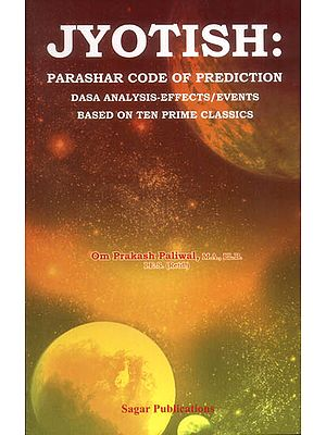 Jyotish (Parashar Code of Prediction Dasa Analysis-Effects/Events Based on Ten Prime  Classics)