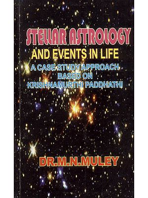 Stellar Astrology and Events in Life (A Case Study Approach to Krishnamurthy Paddhati)
