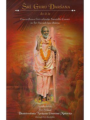 Sri Guru Darsana as it is (Govardhana Giri-Nikunja Samadhi Center in Sri Navadvipa - Dhama )