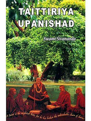 Taittiriya Upanishad: Commentary by Swami Sivananda