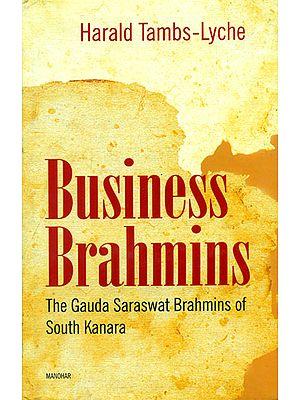 Business Brahmins (The Gauda Saraswat Brahmins of South Kanara)