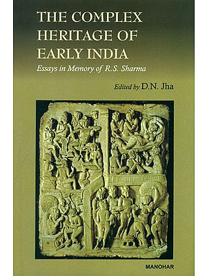 The Complex Heritage of Early India (Essaya in Memory of R. S. Sharma)