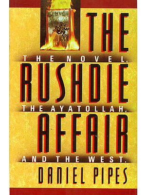 The Rushdie Affair (The Novel, the Ayatollah, and the West)