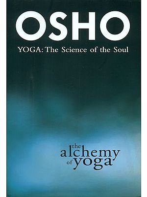 The Alchemy of Yoga (Commentaries on the Yoga Sutras of Patanjali)