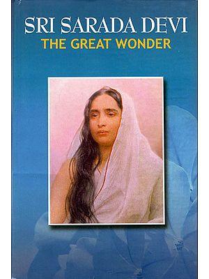 Sri Sarada Devi The Great Wonder