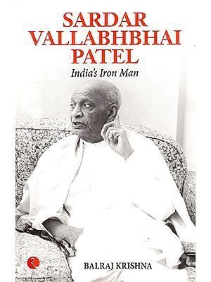 Sardar Vallabhabhai Patel: India's Iron  Man
