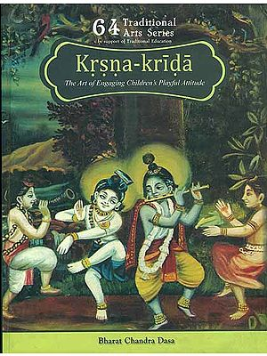 Krsna-Krida (The Art of Engaging Children's Playful Attitude) (An Old and Rare Book)