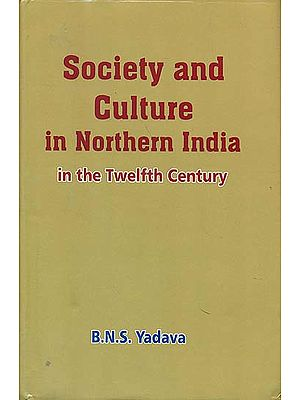 Society and Culture in Northern India in the Twelfth Century