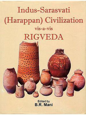 Indus - Sarasvati (Harappan) Civilization vis-à-vis Rigveda