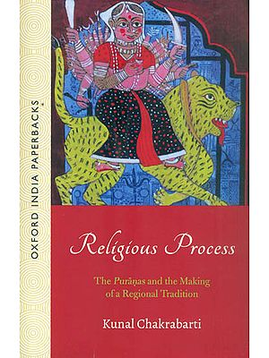 Religious Process (The Puranas and the Making of A Regional Tradition)