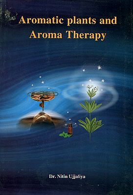 Aromatic Plants and Aroma Therapy