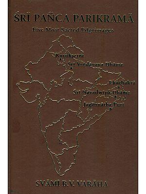 Sri Panca Parikrama (Five Most Sacred Pilgrimages)