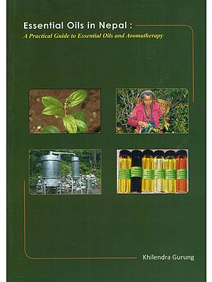 Essential Oils in Nepal (A Practical Guide to Essential Oils and Aromatherapy)