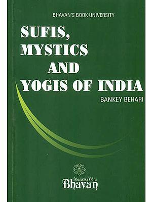 Sufis, Mystics and Yogis of India
