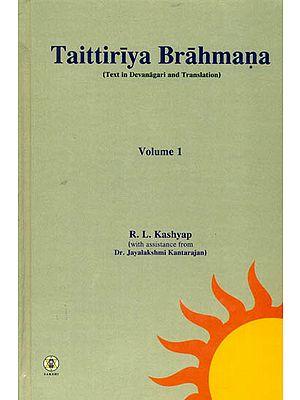 Taittiriya Brahmana: Sanskrit Text with English Translation (Volume 1)