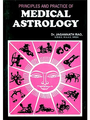 Principles and Practice of Medical Astrology