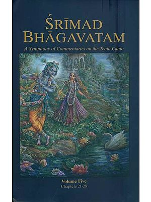 Srimad Bhagavatam (Songs of the Flute) - A Symphony of Commentaries on the Tenth Canto (Vol-V)