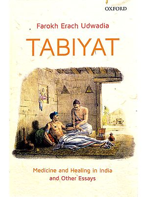 Tabiyat - Medicine and Healing in India and Other Essays
