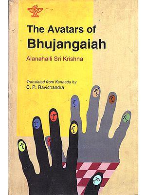 The Avatars of Bhujangaiah