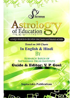 Astrology of Education (A Unique Research on Education Using Jaimini and Parashar Methods)