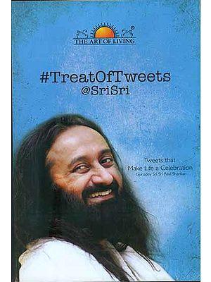 Treat of Tweets @ Sri Sri (Tweets that Make Life a Celebration)