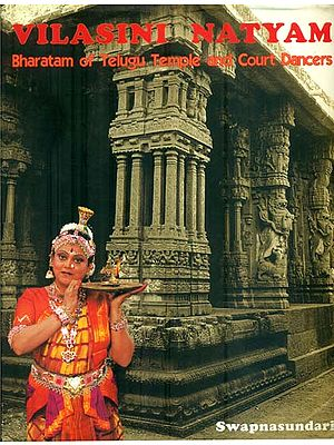 Vilasini Natyam - Bharatam of Telugu Temple and Court Dancers