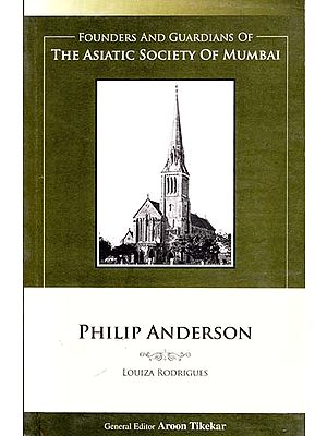 Philip Anderson (Founders and Guardians of The Asiatic Society of Mumbai)