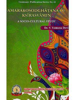 Amarakosodghatana of Ksirasvamin: A Socio-Cultural Study