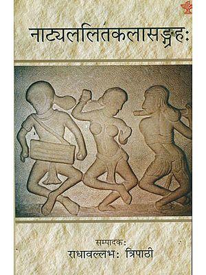 नाट्यललितकलासङ्ग्रह: Quotations on Sanskrit  Dramaturgy