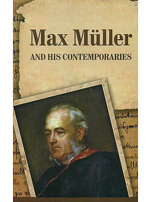 Max Muller and His Contemporaries: Papers read at a seminar held at the Ramakrishna Mission Institute of Culture, Kolkata, India, on 15 and 16 December 2000